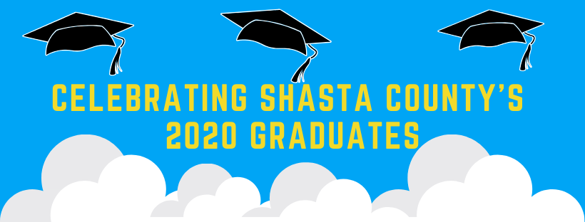 Celebrating Shasta County's 2020 Graduates